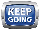 keep going determination leads to success keep moving don't stop continue don't give up