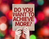 Do You Want to Achieve More? card with colorful background with defocused lights