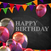 colorful poster with balloons, flags and chalk letters on blackboard background. happy birthday