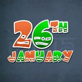 Colorful text 26th January in national flag colors with text India on grungy background for Indian Republic Day celebration.