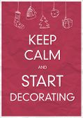 Keep Calm And Start Decorating