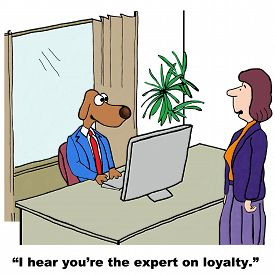 picture of loyalty  - Cartoon of businesswoman saying to businessman dog - JPG