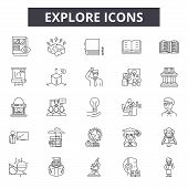 Explore Line Icons For Web And Mobile. Editable Stroke Signs. Explore Outline Concept Illustrations poster