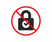No Or Stop. Lock With Check Icon. Private Locker Sign. Password Encryption Symbol. Prohibited Ban St poster