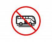 No Or Stop. Bus Tour Transport Icon. Transportation Sign. Tourism Or Public Vehicle Symbol. Prohibit poster
