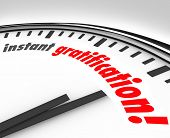 Instant Gratification Clock Fast Immediate Satisfaction