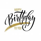 Happy Birthday To You Greeting Card Calligraphy Hand Drawn Vector Font Lettering poster