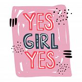 Yes Girl Yeshand Drawn Motivation Lettering Quote. Black Lettering On The Pink Background. Dots And  poster