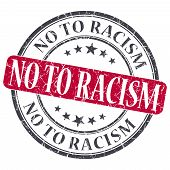 picture of racial discrimination  - No To Racism red grunge round stamp on white background - JPG