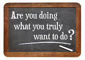 Are you doing what you truly want to do? A question on a vintage slate blackboard