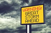 stock photo of storms  - Great Storm Ahead Warning Sign for a Blizzard or Big Snow Storm - JPG