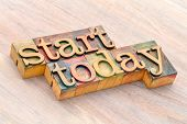 start today - motivational word abstract in letterpress wood type printing blocks poster