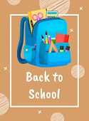Colored School Backpack. Education And Study Back To School, Schoolbag Luggage, Rucksack Vector Illu poster