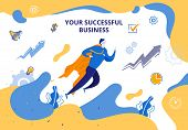 Banner Flat Illustration Your Successful Business. Young Man Takes Off To Top Business Success. Moti poster