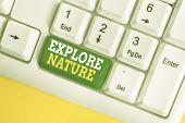 Handwriting Text Explore Nature. Concept Meaning Reserve Campsite Conservation Expedition Safari Par poster