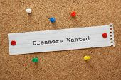 Dreamers Wanted