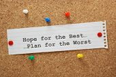 foto of hope  - Hope For The Best and Plan for the Worst on a paper note pinned to a cork notice board - JPG