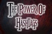 stock photo of hashtag  - The Power Of Hashtags Concept text on background - JPG