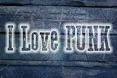 I Love Punk Concept