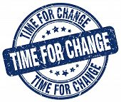 Time For Change Blue Grunge Round Vintage Rubber Stamp.time For Change Stamp.time For Change Round S poster