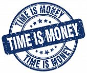 Time Is Money Blue Grunge Round Vintage Rubber Stamp.time Is Money Stamp.time Is Money Round Stamp.t poster