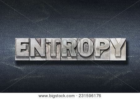 Entropy Word Made From Metallic