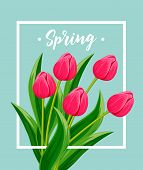 Spring Greeting Card With Blooming Tulip Flower Festive  Illustration. Floral Decorated Spring Desig poster