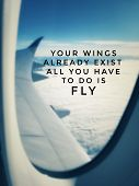 Motivational And Inspirational Quotes - Your Wings Already Exist. All You Have To Do Is Fly. With Bl poster