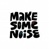 Make Some Noise Hand Drawn Vector Lettering poster