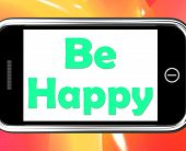 Be Happy On Phone Shows Cheerful Happiness