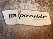 Word Impossible Transformed Into Possible