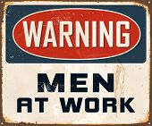 Vintage Metal Sign - Warning Men At Work - Vector EPS10. Grunge effects can be easily removed for a cleaner look.