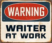Vintage Metal Sign - Warning Waiter At Work - Vector EPS10. Grunge effects can be easily removed for a cleaner look.