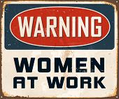 Vintage Metal Sign - Warning Women At Work - Vector EPS10. Grunge effects can be easily removed for a cleaner look.