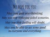 Inspirational Words - My Hope For You, My You Quit Overthinking, To Stop Replying Failed Scenarios,  poster
