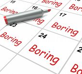 Boring Calendar Means Uninteresting Tedious And Mundane