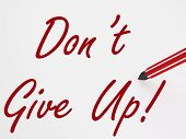 Dont Give Up! On Whiteboard Means Encouragement And Motivation