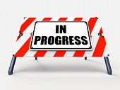 In Progress Sign Indicates Ongoing Or Happening Now