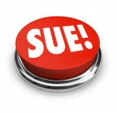 Sue Word 3d Button Legal Lawsuit Seek Justice