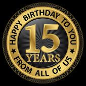 15 Years Happy Birthday To You From All Of Us Gold Label,vector Illustration