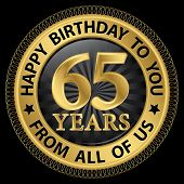 65 Years Happy Birthday To You From All Of Us Gold Label,vector Illustration