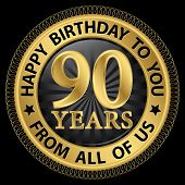 90 Years Happy Birthday To You From All Of Us Gold Label,vector Illustration