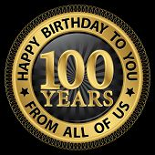 100 Years Happy Birthday To You From All Of Us Gold Label,vector Illustration
