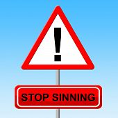 Stop Sinning Means Warning Sign And Danger