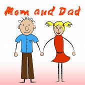 Mom And Dad Indicates Motherhood Offspring And Family