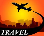 Travel Plane Indicates Travelled Explore And Voyage