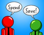 Spend Save Indicates Purchasing Finances And Saved