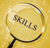 Skills Magnifier Shows Expertise Abilities And Competence
