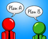 Plan B Indicates Fall Back On And Agenda