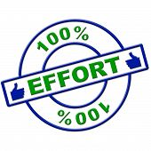 Hundred Percent Effort Represents Hard Work And Completely
